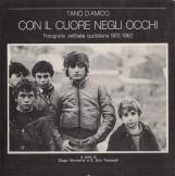 Con il cuore negli occhi. Fotografie dell'Italia quotidiana 1972-1982