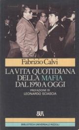 La vita quotidiana della mafia dal 1950 a oggi
