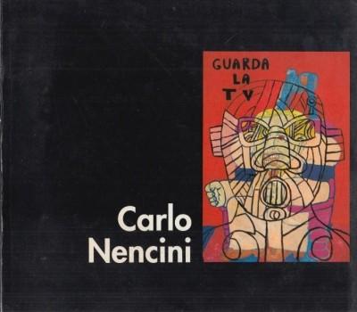 Carlo nencini antologica - Polleschi Giorgio (a Cura Di) Serafini Antonella (testo Critico Di)