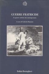 Guerre Fratricide. Le guerre civili in et? contemporanea