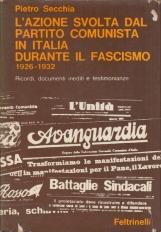 L'azione svolta dal partito comunista in Italia durante il fascismo 1926-1932