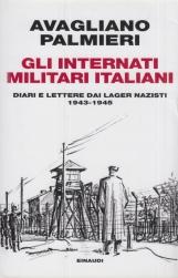Gli internati militari italiani. Diari e lettere dai lager nazisti. 1943-1945