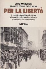 Per la libert?. Il contributo militare italiano al servizio informazioni alleato (dall'8 settembre 1943 al 25 aprile 1945)
