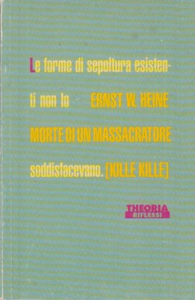 Morte di un massacratore. kille kille - Ernst W. Heine