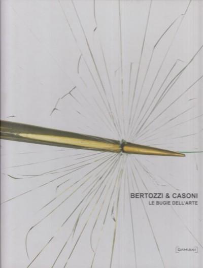 Bertozzi & casoni le bugie dell'arte - Senaldi Marco (a Cura Di)
