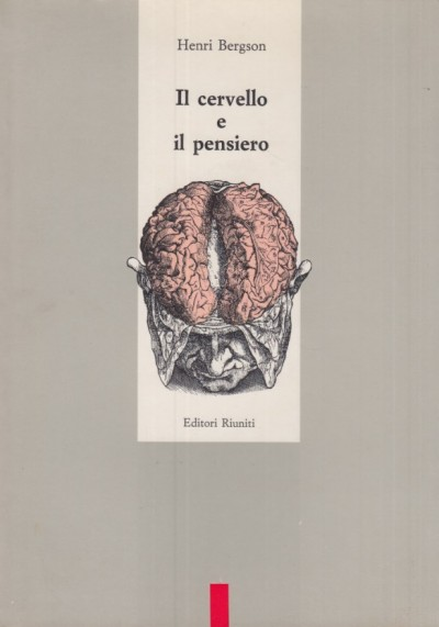 Il cervello e il pensiero e altri saggi - Bergson Henri