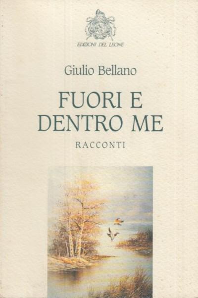 Fuori e dentro di me - Bellano Giulio