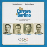 Da Carrara a Berlino. Storie e vicende di quattro azzurri olimpionici del 1936