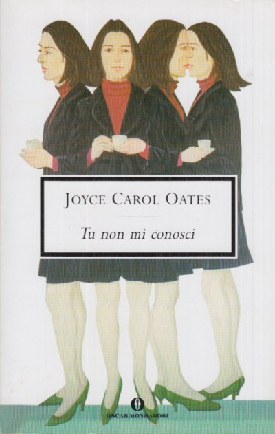 Tu non mi conosci - Oates Joyce Carol