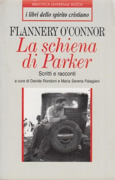 La schiena di parker. scritti e racconti - O'connor Flannery
