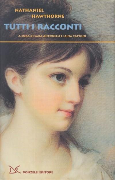 Tutti i racconti - Hawthorne Nathaniel