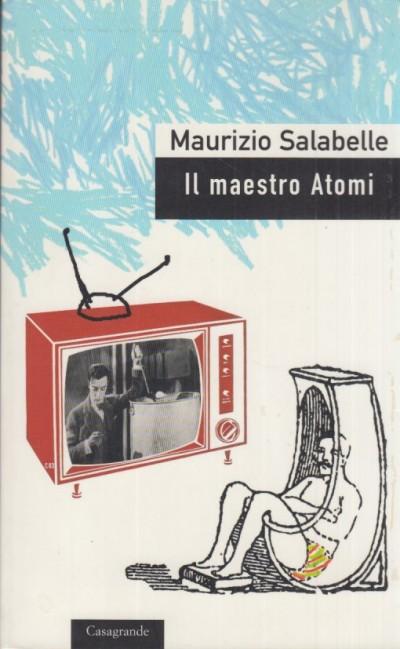 Il maestro atomi - Salabelle Maurizio