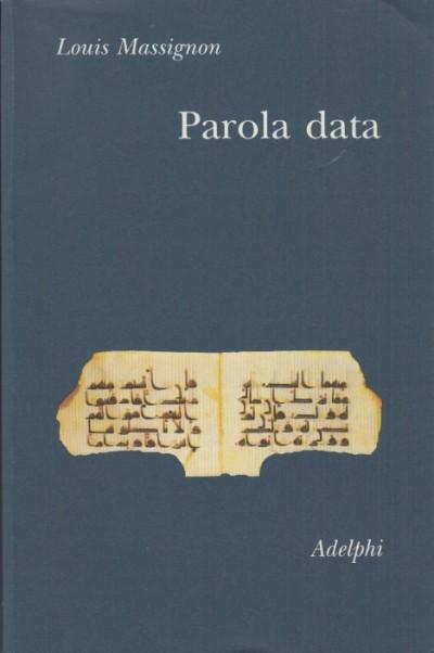 Parola data - Massignon Louis