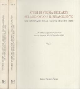 Studi di storia dell'arte sul Medioevo e il Rinascimento. Nel centenario della nascita di Mario Salmi. Atti del Convegno internazionale (Arezzo, 19 novembre 1989)
