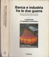 Banca e industria fra le due guerre. L'economia e il pensiero economico