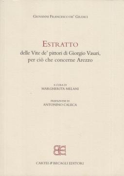 Estratto delle Vite de'pittori di Giorgio Vasari, per ci? che concerne Arezzo: 1