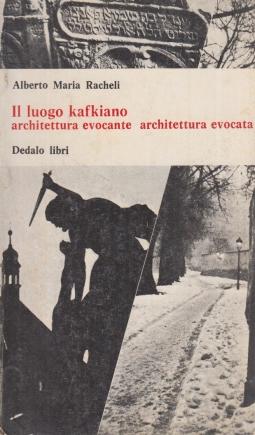 Il luogo kafkiano architettura evocante architettura evocata