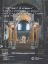 Sognando il marmo. Cultura e commercio del marmo tra Carrara, Gran Bretagna e Impero (1820-1920 circa)