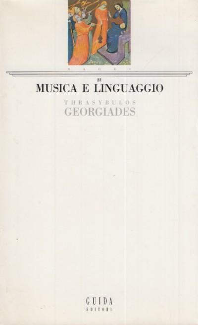 Musica e linguaggio - Georgiades Thrasybulos