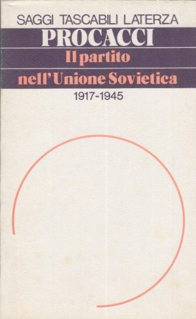 Il partito nell'unione sovietica 1917-1945 - Procacci