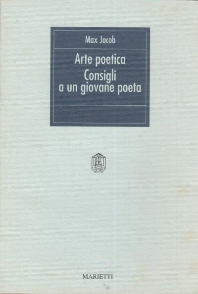 L'arte poetica. consigli a un giovane poeta - Jacob Max