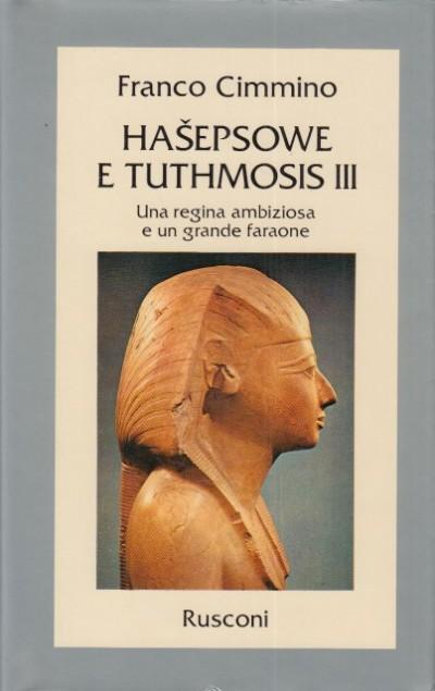 Hasepsowe e tuthmosis iii. una regina ambiziosa e un grande faraone - Cimmino Franco