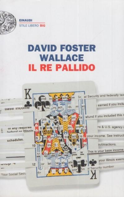 Il re pallido - Foster Wallace David