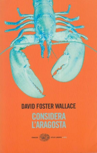 Considera l'aragosta. e altri saggi - David Foster Wallace