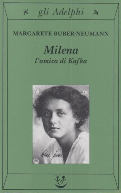 Milena. l'amica di kafka - Buber-neumann Margarete