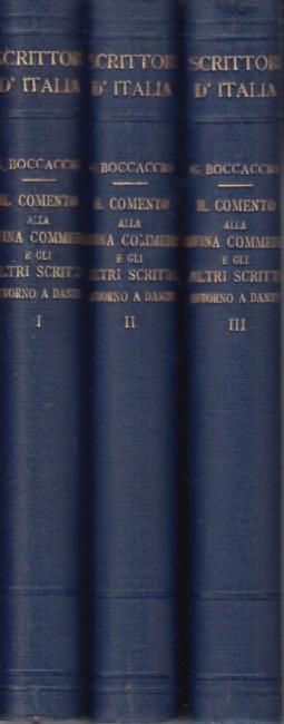 Il comento alla Divina Commedia e gli altri scritti intorno a Dante. Volume Primo, Volume Secondo, Volume Terzo