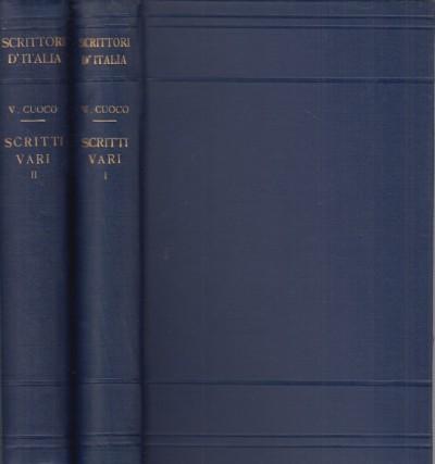Scritti vari parte prima: periodo milanese 1801-1806, parte seconda: periodo napoletano 1806-1815 e carteggio - Cuoco Vincenzo