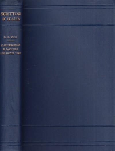 L'autobiografia il carteggio e le poesie varie - Vico Giambattista