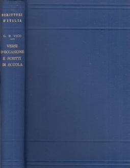 Versi d'occasione e scritti di scuola. Con appendice e bibliografia generale delle opere