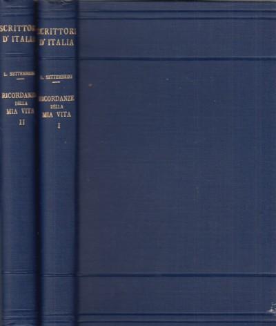 Ricordanze della mia vita. volume primo, volume secondo - Settembrini Luigi