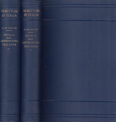 Storia della letteratura italiana nuova edizione a cura di benedetto croce volume primo, volume secondo - Francesco De Sanctis