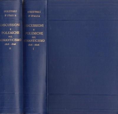 Discussioni e polemiche sul romanticismo 1816-1826 - Bellorini Egidio (a Cura Di)