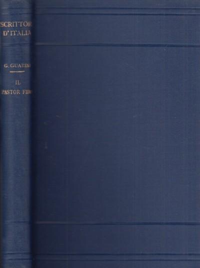 Il pastor fido e il compendio della poesia tragicomica - Guarini Giambattista
