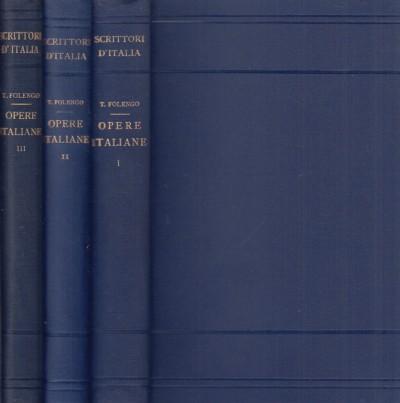 Opere italiane. volume primo, volume secondo, volume terzo - Folengo Teofilo