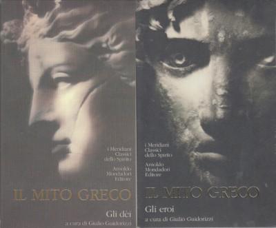 Il mito greco. gli d?i e gli eroi - Guidorizzi Giulio (a Cura Di)