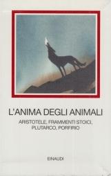 L'anima degli animali. Aristotele, frammenti stoici, Plutarco, Porfirio