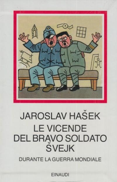 Le vicende del bravo soldato svejk durante la guerra mondiale - Hasek Jaroslav