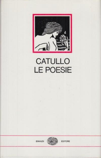 Le poesie - Catullo Caio Valerio