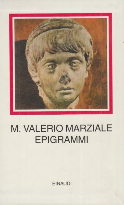 Epigrammi - M. Valerio Marziale