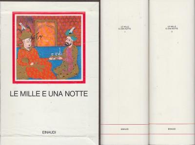 Le mille e una notte. prima versione integrale dall'arabo - Gabrieli Francesco (a Cura Di)