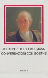 Conversazioni con Goethe negli ultimi anni della sua vita