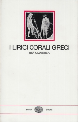 I lirici corali greci. Eta' classica