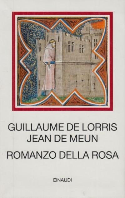 Romanzo della rosa - Guillaume De Lorris - Jean De Meun