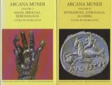 Arcana Mundi Vol: I Magia, miracoli, demonologia - Volume II:Divinazione, astrologia, alchimia