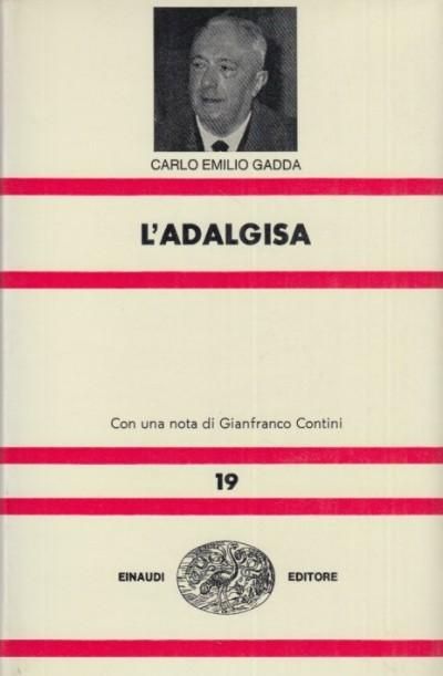 L'adalgisa. disegni milanesi - Gadda Carlo Emilio