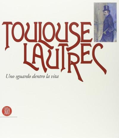 Toulouse lautrec - Frey Julia (a Cura Di)